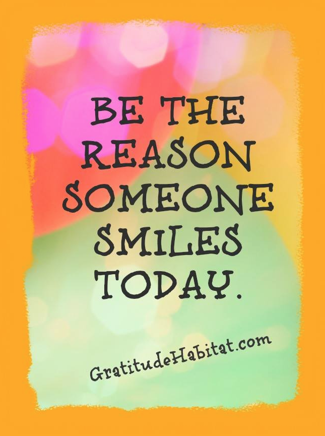Gratitude Habitat | Living In Gratitude: Be The Reason Someone ...